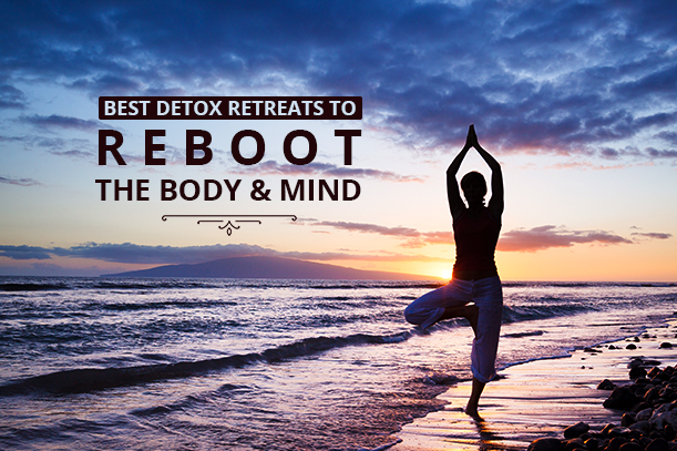 best detox retreats to reboot mind and body